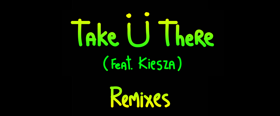 Jack Ü - Take Ü There Feat. Kiesza
