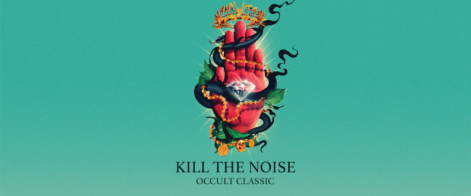 RELEASES | Kill The Noise - OCCULT CLASSIC