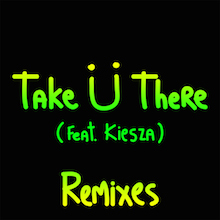 Jack Ü - Take Ü There Remixes