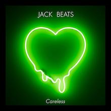 JACK BEATS // CARELESS EP