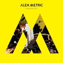 ALEX METRIC // AMMUNITION PT 2 EP