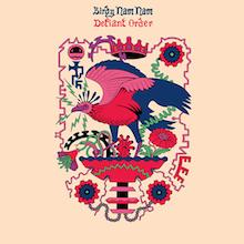 BIRDY NAM NAM // DEFIANT ORDER EP