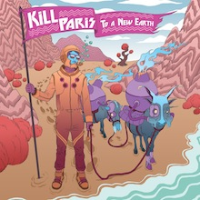 KILL PARIS // TO A NEW EARTH EP