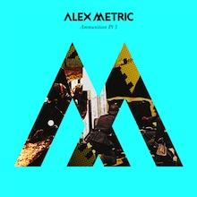 ALEX METRIC // AMMUNITION PT 3 EP