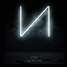 ETNIK // NEON DAZE EP