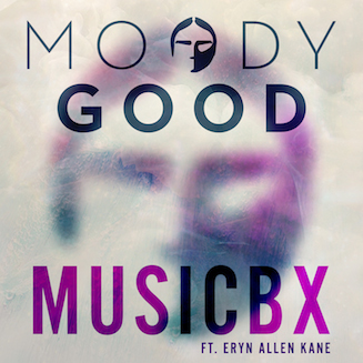 MOODY GOOD // MUSICBX