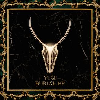 YOGI // BURIAL EP
