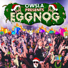 OWSLA presents EGGNOG Artwork FINAL